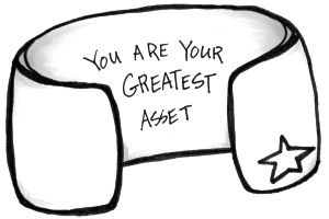 You are the greatest asset